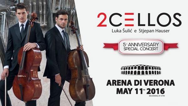 2CELLOS, A MAGGIO 2016 CONCERTO EVENTO ALL'ARENA DI VERONA